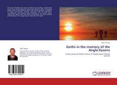 Bookcover of Goths in the memory of the Anglo-Saxons