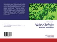 Reduction of Shadowing Effects in Dense Urban Wireless Modelling的封面