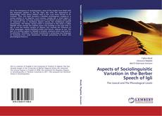 Обложка Aspects of Sociolinguisitic Variation in the Berber Speech of Igli