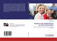Bookcover of Implicit and explicit focus on form instruction