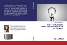 Couverture de Microbial Fuel Cells: Electricity Generation From Waste Water