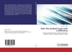 "Bookcover of ""SUS"" The Unified Script with a difference"