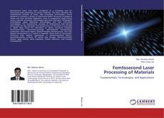 Borítókép a  Femtosecond Laser Processing of Materials - hoz