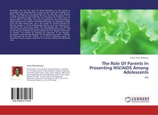 Bookcover of The Role Of Parents In Preventing HIV/AIDS Among Adolescents