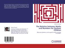 The Relation between Maths and Numbers for Dyslexic Children kitap kapağı