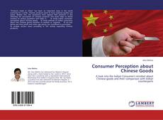 Consumer Perception about Chinese Goods kitap kapağı