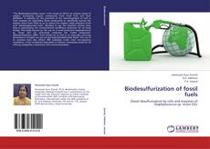 Bookcover of Biodesulfurization of fossil fuels