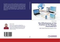 Portada del libro de The Effectiveness of the Practice of the Plasma-channeled ELT