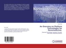 Bookcover of An Overview on Platform Technologies for Nanomedicines