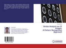 Stroke Analysis on CT Images:   A Pattern Recognition Approach kitap kapağı