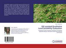 Bookcover of GIS assisted Qualitative Land Suitability Evaluation