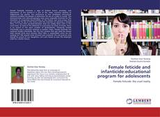 Bookcover of Female feticide and infanticide:educational program for adolescents