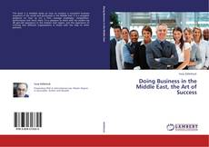 Copertina di Doing Business in the Middle East, the Art of Success