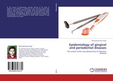 Bookcover of Epidemiology of gingival and periodontal diseases