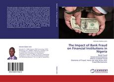 Buchcover von The Impact of Bank Fraud on Financial Institutions in Nigeria