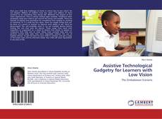 Bookcover of Assistive Technological Gadgetry for Learners with Low Vision