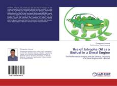 Bookcover of Use of Jatropha Oil as a Biofuel in a Diesel Engine