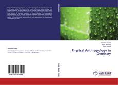 Bookcover of Physical Anthropology in Dentistry