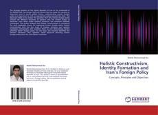Capa do livro de Holistic Constructivism, Identity Formation and Iran's Foreign Policy