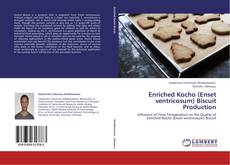 Bookcover of Enriched Kocho (Enset ventricosum) Biscuit Production
