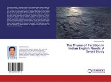 Copertina di The Theme of Partition in Indian English Novels: A Select Study