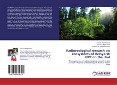 Buchcover von Radioecological research on ecosystems of Beloyarsk NPP on the Ural