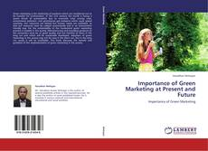 Bookcover of Importance of Green Marketing at Present and Future