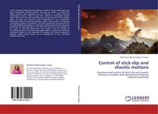 Bookcover of Control of stick-slip and chaotic motions