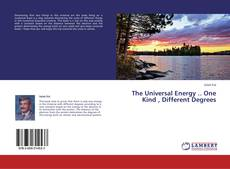 Bookcover of The Universal Energy .. One Kind , Different Degrees