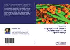 Bookcover of Staphylococcus aureus: Characterization and Epidemiology