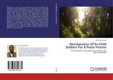 Bookcover of Reintegration Of Ex-Child Soldiers For A Peace Process