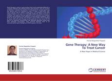 Copertina di Gene Therapy: A New Way To Treat Cancer