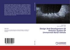 Capa do livro de Design And Development Of Avionics System Of Unmanned Aerial Vehicle