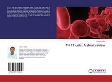 Buchcover von TH 17 cells; A short review