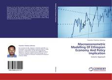 Bookcover of Macroeconometric Modelling Of Ethiopian Economy And Policy Implication