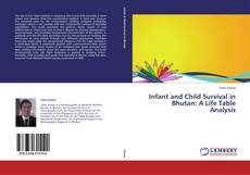 Bookcover of Infant and Child Survival in Bhutan: A Life Table Analysis