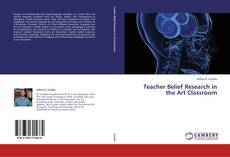 Bookcover of Teacher Belief Research in the Art Classroom