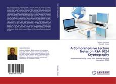 A Comprehensive Lecture Notes on RSA-1024 Cryptography kitap kapağı