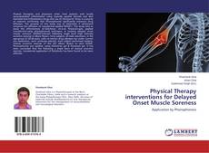Bookcover of Physical Therapy interventions for Delayed Onset Muscle Soreness
