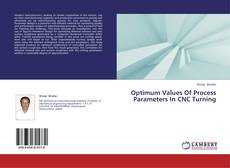Bookcover of Optimum Values Of Process Parameters In CNC Turning