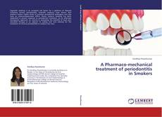 Bookcover of A Pharmaco-mechanical treatment of periodontitis in Smokers