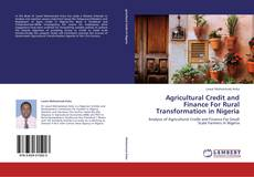 Agricultural Credit and Finance For Rural Transformation in Nigeria kitap kapağı