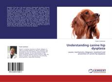 Bookcover of Understanding canine hip dysplasia