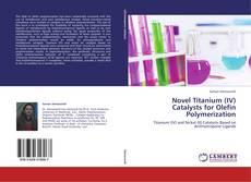 Buchcover von Novel Titanium (IV) Catalysts for Olefin Polymerization