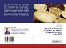 Bookcover of The Role of Nonfarm Activities on Income Generation to Rural household