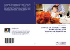 Bookcover of Sources Of Maternal Stress And Children With Intellectual Disabilities