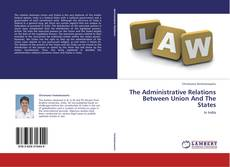 Bookcover of The Administrative Relations Between Union And The States