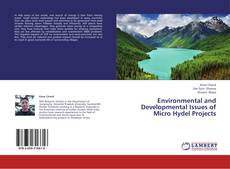 Bookcover of Environmental and Developmental Issues of Micro Hydel Projects