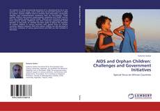 Bookcover of AIDS and  Orphan Children: Challenges and Government Initiatives
