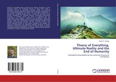 Bookcover of Theory of Everything, Ultimate Reality and the End of Humanity